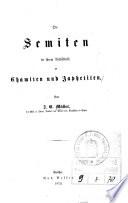 Die Semiten in ihrem Verhältniss zu Chamiten und Japhetiten