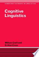 """Cognitive Linguistics"" by Professor of Linguistics William Croft, William Croft, D. Alan Cruse, Senior Lecturer in Linguistics D Alan Cruse"