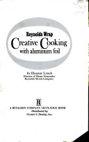 Reynolds Wrap Creative Cooking with Aluminum Foil