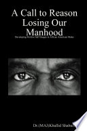 A call to reason losing our manhood