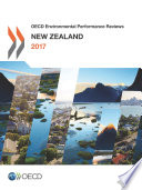 OECD Environmental Performance Reviews OECD Environmental Performance Reviews: New Zealand 2017