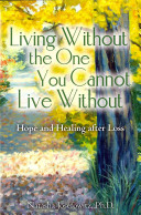 Living Without the One You Cannot Live Without