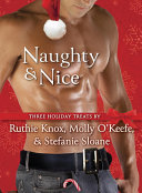 Naughty   Nice 3 Story Bundle  Room at the Inn  All I Want for Christmas Is You  and One Perfect Christmas  Book