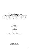 The Lost Notebooks of Robert Burkitt  Maya Linguist