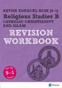 Revise Edexcel GCSE (9-1) Religious Studies, Catholic Christianity and Islam Revision Workbook