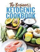 The Beginners Ketogenic Cookbook