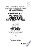 International Tax Planning After the Tax Reform Act of 1986