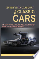 Everything About The Classic Cars