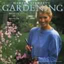 Martha Stewart s Gardening  Month by Month