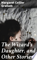 The Wizard s Daughter  and Other Stories