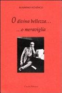 O DIVINA BELLEZZA, O MERAVIGLIA!