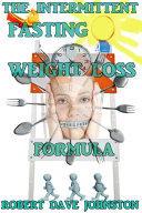 The Intermittent Fasting Weight Loss Formula