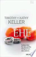 Ehe  : Gottes Idee für das größte Versprechen des Lebens