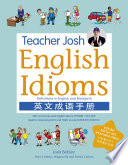 Teacher Josh  English Idioms 300 commonly used English Idioms ideal for improving IELTS and TOEFL scores