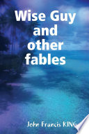 Wise Guy and Other Fables