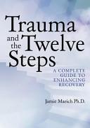 Trauma and the Twelve Steps