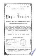 The Pupil teacher, a monthly educational journal. H. Major, ed