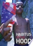 Habitus of the Hood