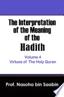 The Interpretation of The Meaning of The Hadith Volume 4     Virtues of The Holy Quran