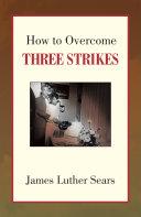 How to Overcome Three Strikes Pdf/ePub eBook