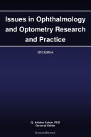 Issues in Ophthalmology and Optometry Research and Practice: 2013 Edition