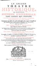 Le grand théâtre historique ou nouvelle histoire universelle, tant sacrée que profane, depuis la création du monde jusqu'au commencement du XVIIIe siècle