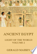 Ancient Egypt Light Of The World Volume 2