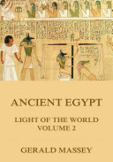 Ancient Egypt - Light Of The World, Volume 2 (Annotated Edition)