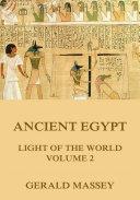 Ancient Egypt - Light Of The World, Volume 2 Pdf/ePub eBook