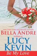 Be My Love (A Walker Island Romance, Book 1)