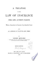 A Treatise on the Law of Insurance  Fire  Life  Accident  Marine