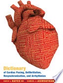 Dictionary of Cardiac Pacing  Defibrillation  Resynchronization  and Arrhythmias