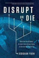 Disrupt Or Die
