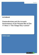 Postmodernism and the Acoustic Environment of the Vietnam War in Tim O Brien s  The Things They Carried  Book