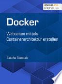 Docker  : Webseiten mittels Containerarchitektur erstellen