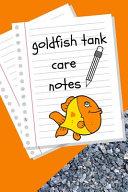 Goldfish Tank Care Notes