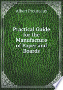Practical Guide For The Manufacture Of Paper And Boards