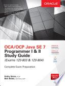 OCA OCP Java SE 7 Programmer I   II Study Guide  Exams 1Z0 803   1Z0 804