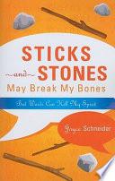 Sticks and Stones May Break My Bones But Words Can Kill My Spirit