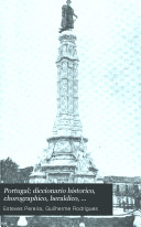 Portugal; diccionario historico, chorographico, heraldico, biographico, bibliographico, numismatico e artistico: B-C