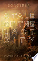Sorcerer  A Tale of The Last City