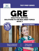 GRE Analytical Writing: Solutions to the Real Essay Topics - Book 3 (Second Edition)
