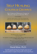 Self Healing Colitis Crohns The Complete Wholistic Guide To Healing The Gut Staying Well