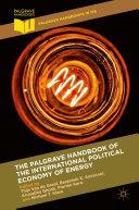 The Palgrave Handbook of the International Political Economy of Energy