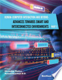 Human Computer Interaction and Beyond  Advances Towards Smart and Interconnected Environments  Part I  Book