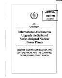 International Assistance to Upgrade the Safety of Soviet designed Nuclear Power Plants