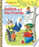Richard Scarry s Rabbit and His Friends Book PDF