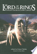 """""""The Lord of the Rings: Popular Culture in Global Context"""" by Ernest Mathijs"""