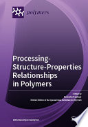 Processing Structure Properties Relationships in Polymers Book