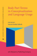 Body Part Terms in Conceptualization and Language Usage